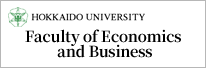 HOKKAIDO UNIVERCITY Faculty of Economics and Business